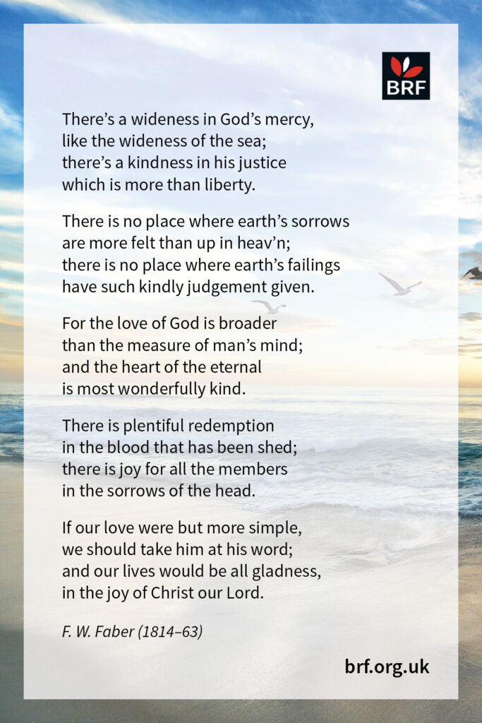 There's a wideness in God's mercy by F. W. Faber