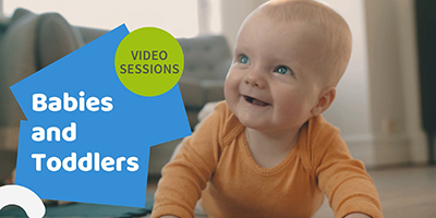 Babies and Toddlers video sessions