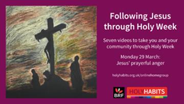 Following Jesus through Holy Week