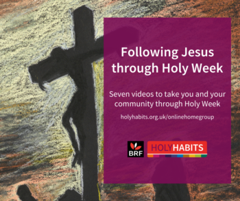 Following Jesus through Holy Week. Seven videos to tak you and your community through Holy Week. holyhabits.org.uk/onlinehomegroup