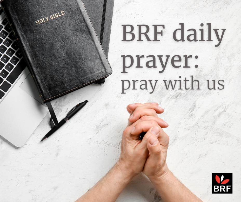 BRF daily prayer: pray with us