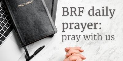 BRF daily prayer: pray with us